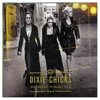 Dixie_Chicks_-_Not_Ready_to_Make_Nice