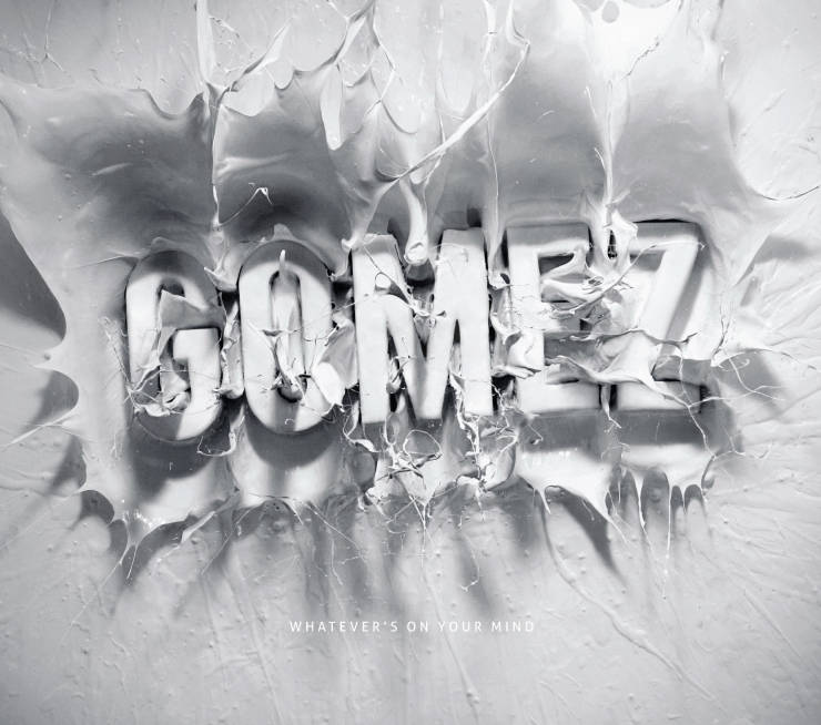 "Gomez, ""Whatever's On Your Mind"""