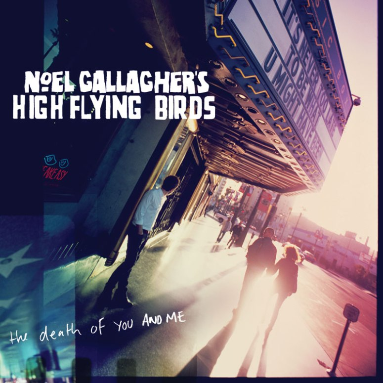 noel-gallagher-high-flying-birds-the-death-of-you-and-me-algosuena