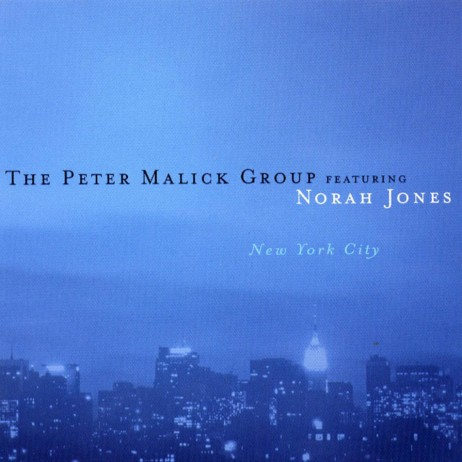 The_Peter_Malick_Group-New_York_City_(Featuring_Norah_Jones)-Frontal