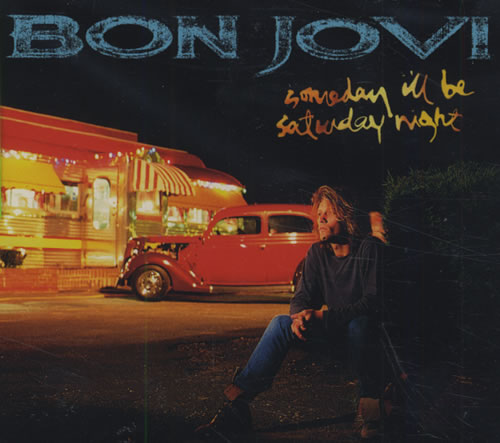 Bon Jovi - Someday I'll Be Saturday Night