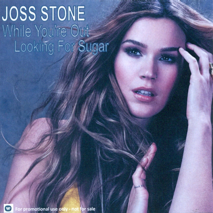 Joss Stone - While Youre out Looking For Sugar