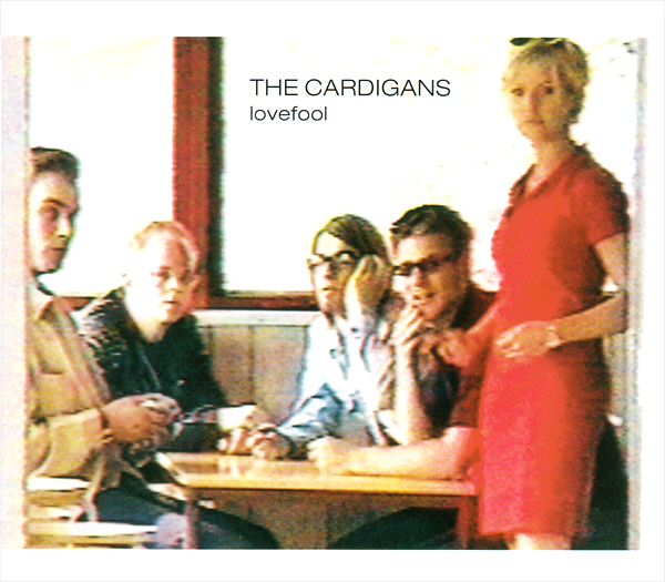 TheCardigansLovefool