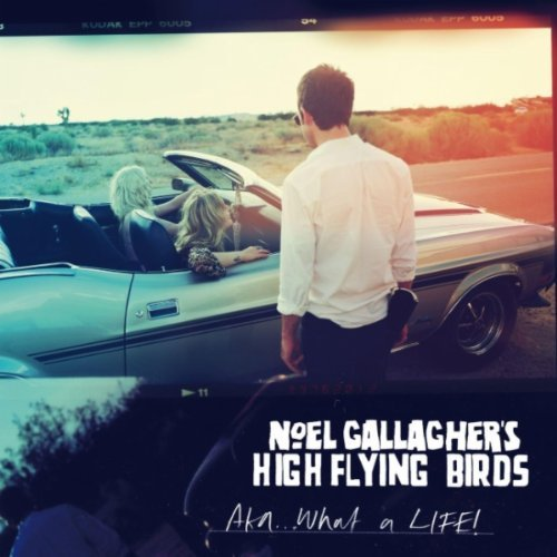 noel-gallaghers-high-flying-birds-aka-what-a-life