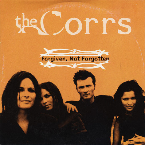 The Corrs - Forgiven Not Forgotten.jpg