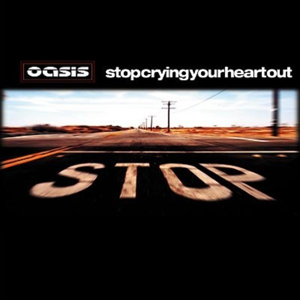 Oasis - Stop Crying Your Heart Out.jpg