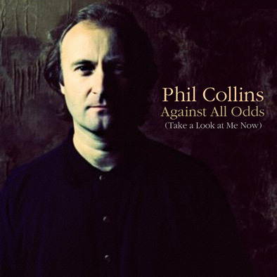 Phil Collins - Against All Odds (Take A Look At Me Now)_