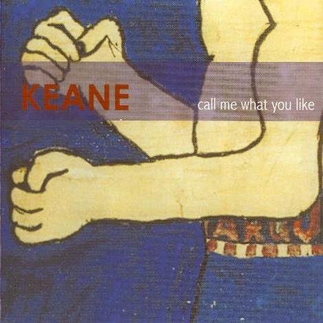 Keane-Call_Me_What_You_Like