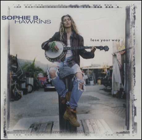 Sophie B Hawkins - Lose Your Way - 5%22 CD SINGLE-139281
