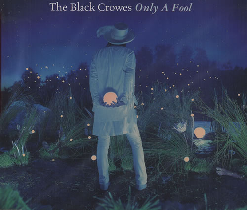 Black Crowes -Only A Fool