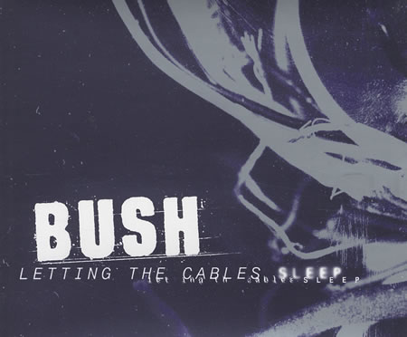 Bush - Letting the Cables Sleep
