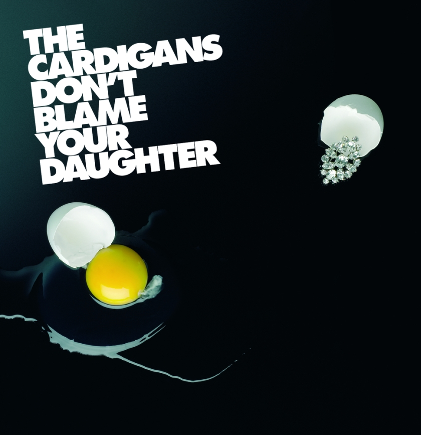 The Cardigans - Don't Blame Your Daughter