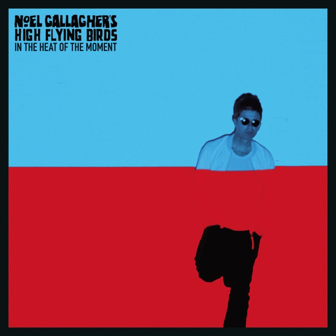 Noel Gallagher's High Flying Birds - In The Heat Of The Moment