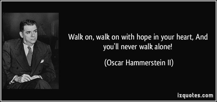 quote-walk-on-walk-on-with-hope-in-your-heart-and-you-ll-never-walk-alone-oscar-hammerstein-ii-306511